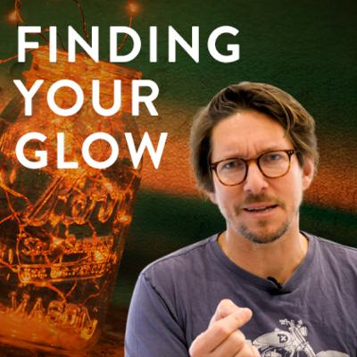 Finding Your Glow (The Good Word)