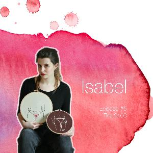 """Episode #5 with Isabel from Craft&Cramps """"I think to see it, to visualize it breaks another taboo down"""""""