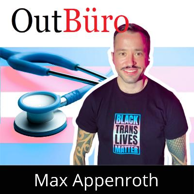 Max Appenroth: Transgender Experience Focused Healthcare Consultant