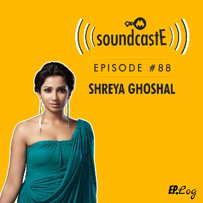 Ep.88: 9XM SoundcastE ft. Shreya Ghoshal