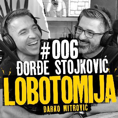 Lobotomija #006 – Đorđe Stojković