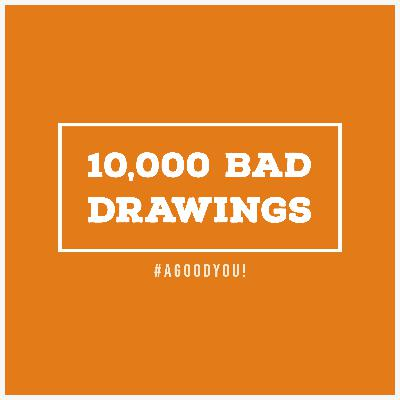10,000 Bad Drawings!