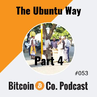AFRICA: If Bitcoin Works in Zimbabwe, It Works Everywhere (Part 4 of a Six-Part Documentary Podcast Series)