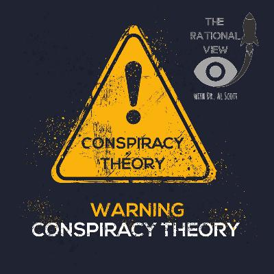 Conspiracies: Why we like them