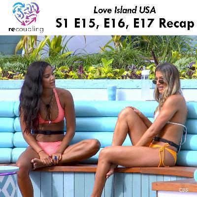 'Love Island' S1 E15 + E16 + E17 Recap