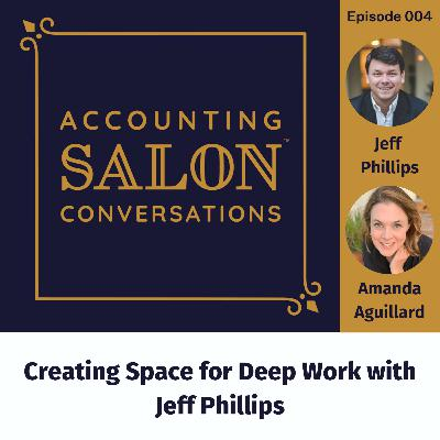 Creating Space for Deep Work with Jeff Phillips