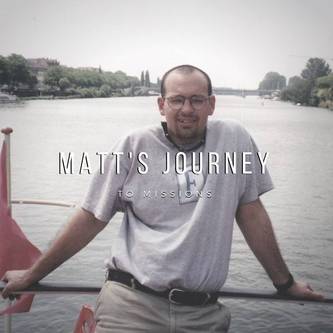 Matt's Journey to Missions Part 1: Season 1 Episode 9