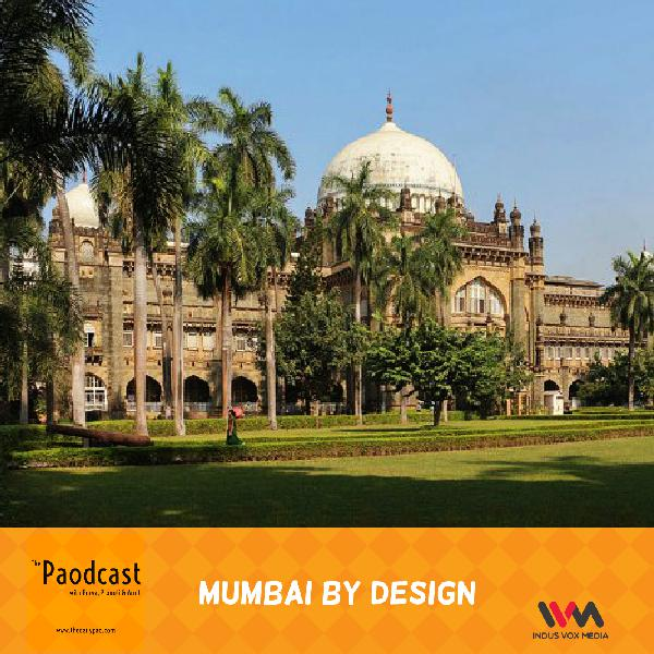 Ep. 65: Mumbai By Design