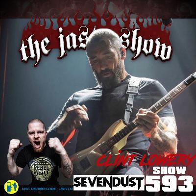 Show #593 - Clint Lowery (Sevendust)