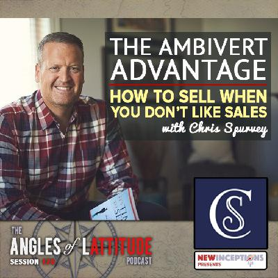 Chris Spurvey – The Ambivert Advantage – How to Sell When You Don't Like Sales (AoL 176)