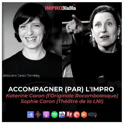 Accompagner (par) l'impro (Katerine Caron & Sophie Caron)