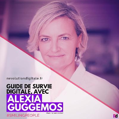 Guide de survie digitale, avec Alexia Guggémos (L'Observatoire Social Media - Smiling People)