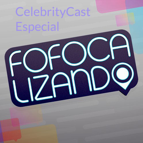 CelebrityCast Especial - Fofocalizando do SBT
