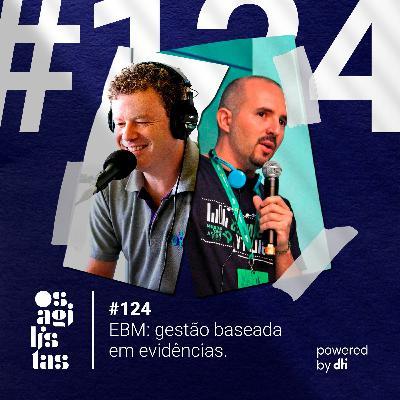 #124 - EBM: gestão baseada em evidências