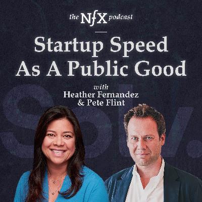 Heather Fernandez & Pete Flint on Startup Speed As A Public Good
