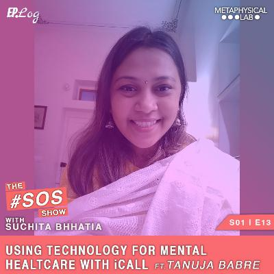 Ep.13 Using Technology For Mental Healthcare With iCall ft. Tanuja Babre