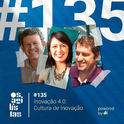#135 - Inovação 4.0: Cultura de Inovação