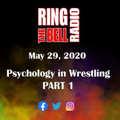 Psychology in Wrestling PART 1 - 5/29/20