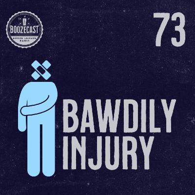 Draught73: Bawdily Injury