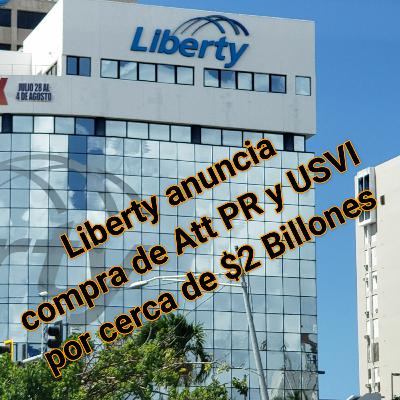 Liberty anuncia compra de Att Puerto Rico y USVI por casi 2 Billones