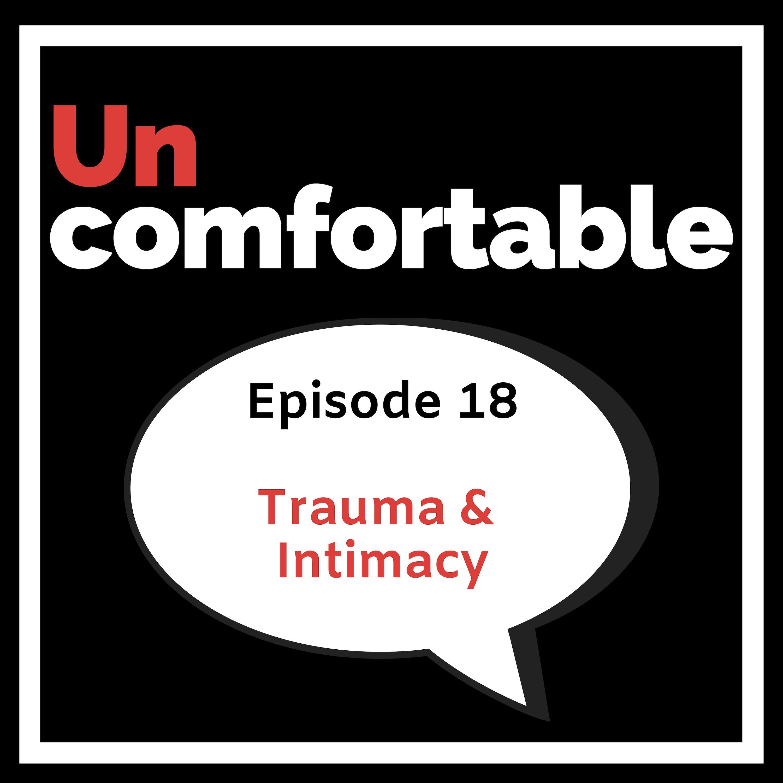 Episode 18 - Trauma and Intimacy