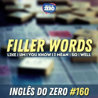 IDZ #160 - Filler Words in English