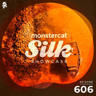 Monstercat Silk Showcase 606 (Hosted by A.M.R)