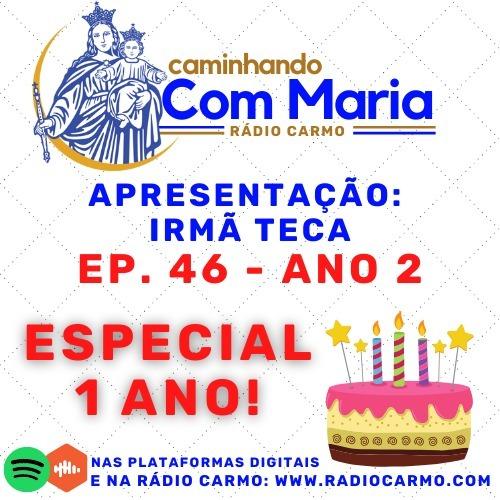 Rádio Carmo   Caminhando com Maria #46  - ESPECIAL 1 ANO - Irmã Teca