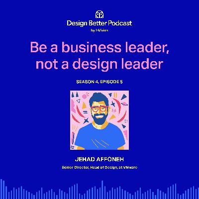 VMWare's Jehad Affoneh: Be a business leader, not a design leader