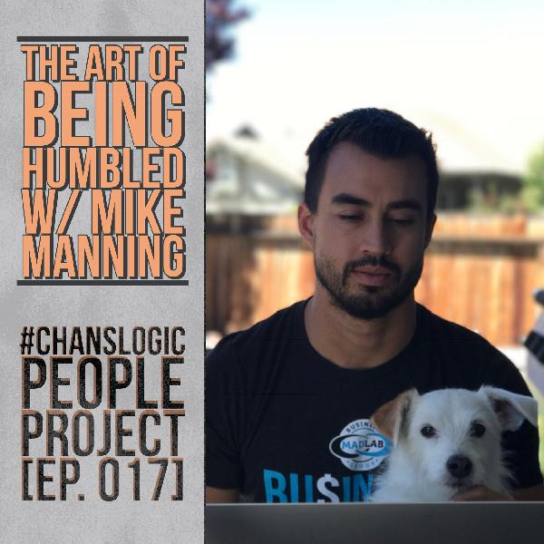 The Art of Being Humbled w/ Mike Manning | People Project 017