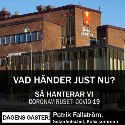 Patrik Fallström – Så hanterar Kalix kommun coronaviruset (covid-19) – avsnitt 18