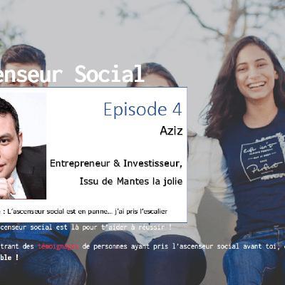 L'ascenseur social le Podcast - Episode 4 - Aziz
