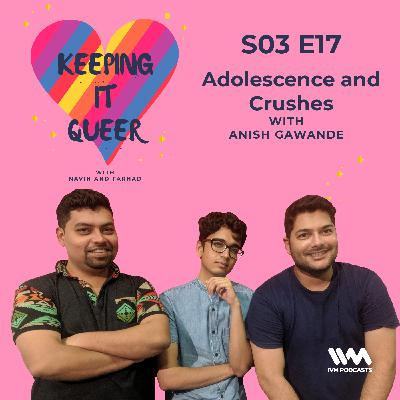 S03 E17: Adolescence and Crushes
