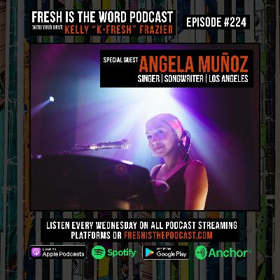 Episode #224: Angela Muñoz – Los Angeles Singer/Songwriter, Debut Album Introspection Produced by Adrian Younge Out Now Via Linear Labs