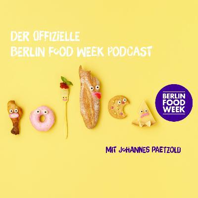 Berlin Food Week 2018 – Folge 2: Branchentreff bei der Berlin Food Night