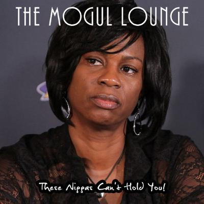 The Mogul Lounge Episode 206: These Niggas Can't Hold You!