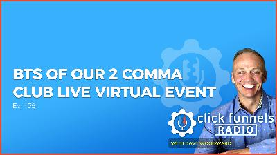 BTS of Our 2 Comma Club Live Virtual Event - Myles Clifford - CFR #459