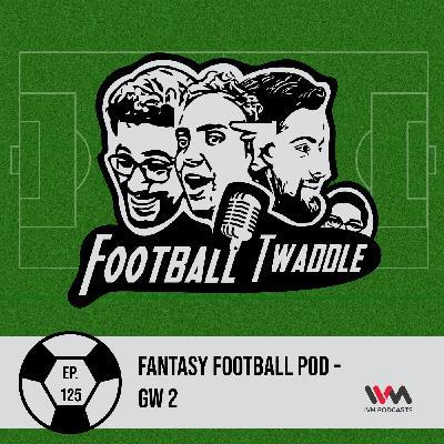 Fantasy Football Pod - GW 2