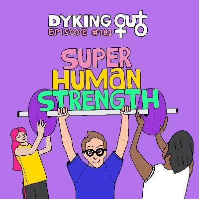 Superhuman Strength w/ Alison Bechdel - Ep. 182