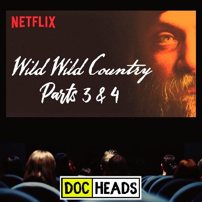 11: Wild Wild Country Parts 3-4