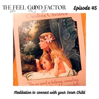 45: Meditation to connect with your Inner Child