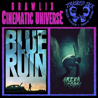 Blue Ruin & Green Room w/ Trashed Talk Podcast