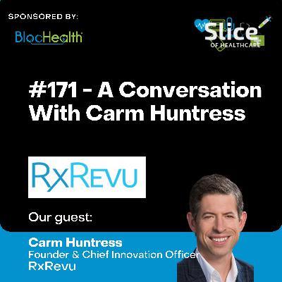 #171 - Carm Huntress, Founder & Chief Innovation Officer at RxRevu