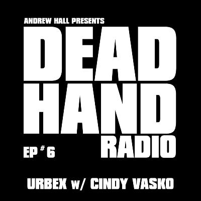 DEAD HAND RADIO EPISODE 6 - PHOTOGRAPHER CINDY VASKO