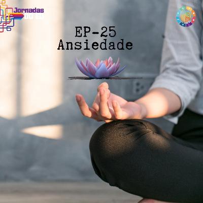 EP-25 Como viver com ansiedade - Com Luiz Aragão - Saúde Mental