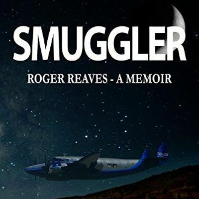 Episode 7582 - Smuggler: The Roger Reaves Interview