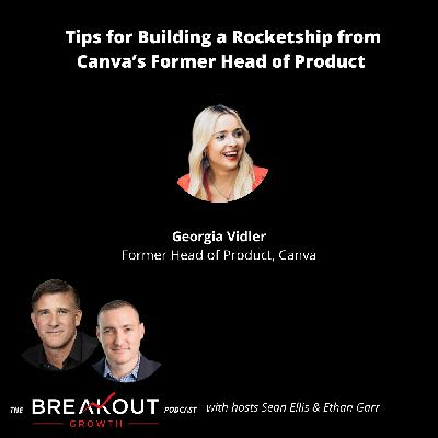 Tips for Building a Rocketship from Canva's Former Head of Product