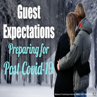 Guest Expectations – Preparing for Post Covid-19 | Ep. #223