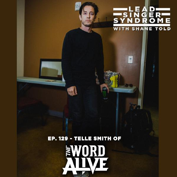 Episode 129 - Telle Smith (The Word Alive) Part 2