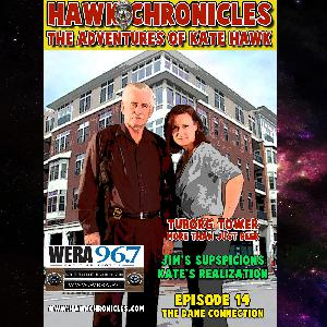 "Episode 14 Hawk Chronicles ""The Dane Connection"""
